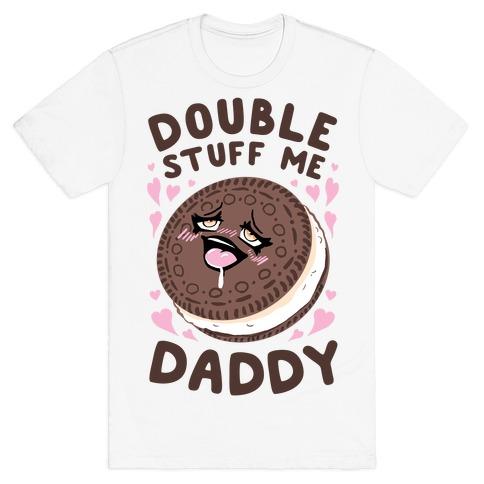Double Stuff Me Daddy T-Shirt
