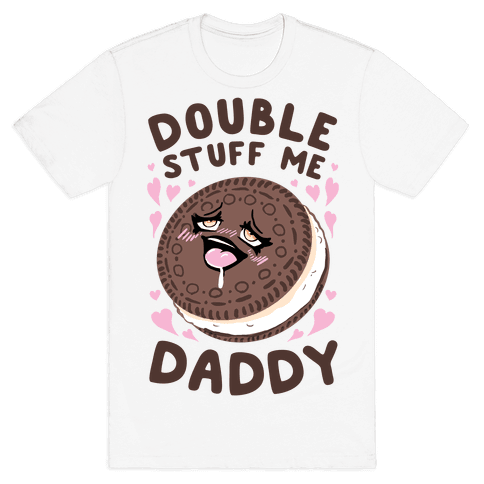 Double Stuff Me Daddy Mens/Unisex T-Shirt