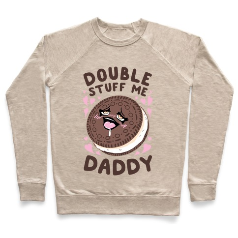 Double Stuff Me Daddy Pullover