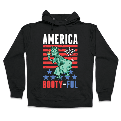 America The Bootyful Hooded Sweatshirt