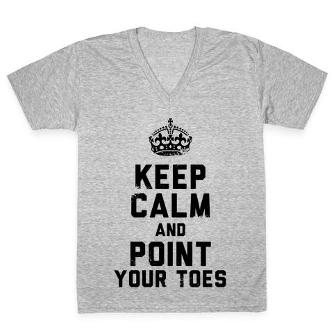 Keep Calm and Point Your Toes (Tank) V-Neck Tee Shirt