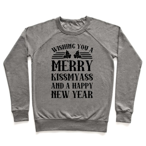 Wishing You A Merry Kissmyass Pullover