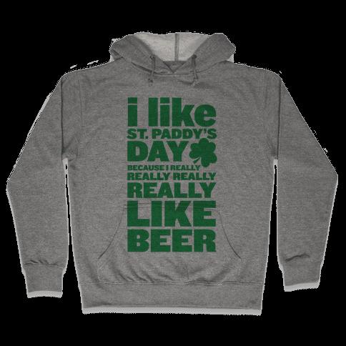 I Really Like Beer Hooded Sweatshirt