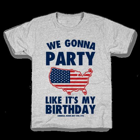 We Gonna Party Like Its My Birthday America Kids T Shirt