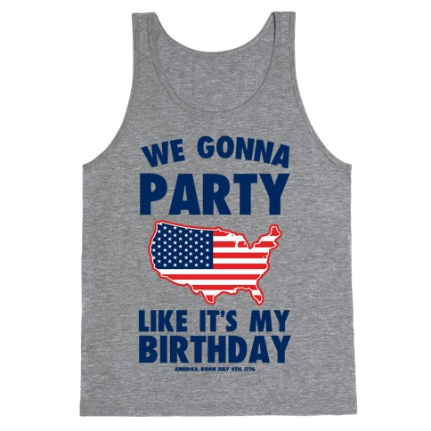 We Gonna Party Like it's My Birthday (America) Tank Top