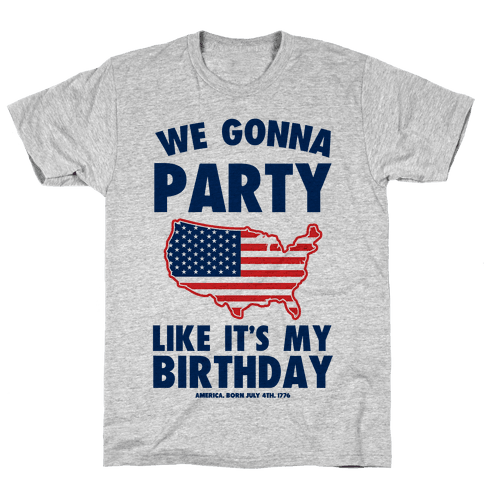 We Gonna Party Like it's My Birthday (America) Mens T-Shirt