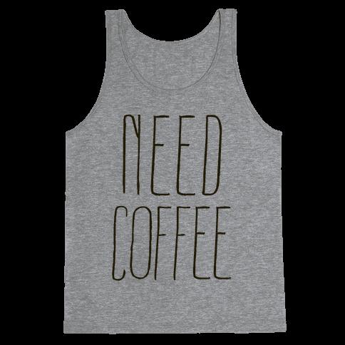 Need Coffee Tank Top
