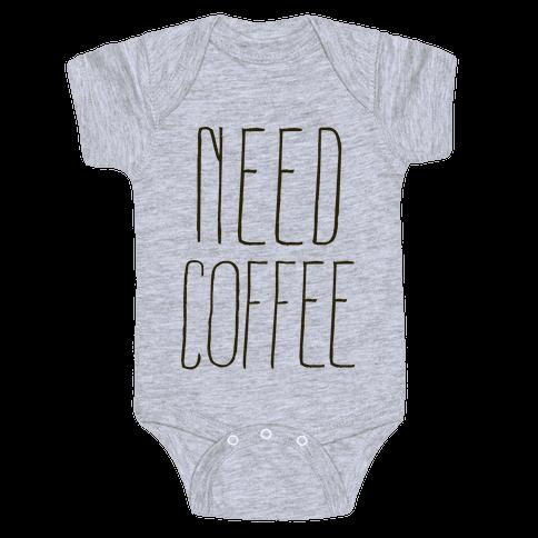 Need Coffee Baby Onesy