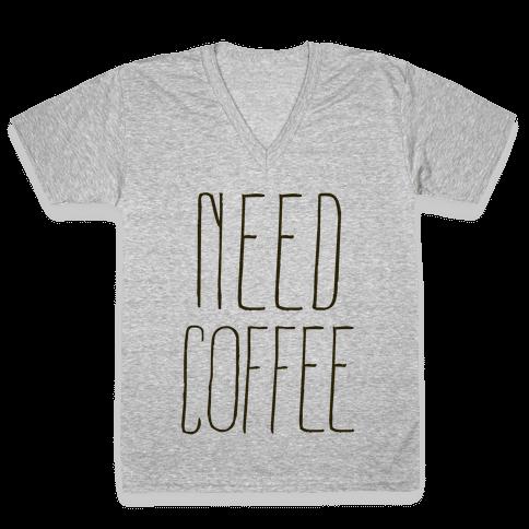 Need Coffee V-Neck Tee Shirt
