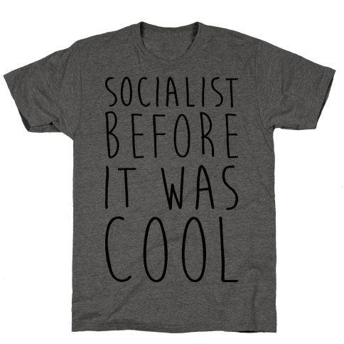 Socialist Before It Was Cool Mens T-Shirt