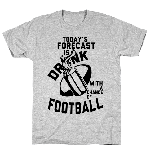 Drunk With a Chance of Football Mens T-Shirt