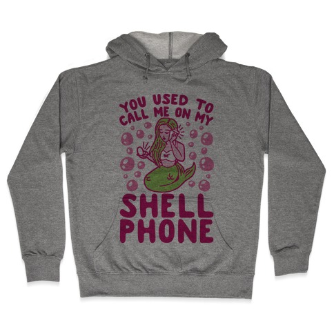 Call Me On My Shell Phone Hooded Sweatshirt