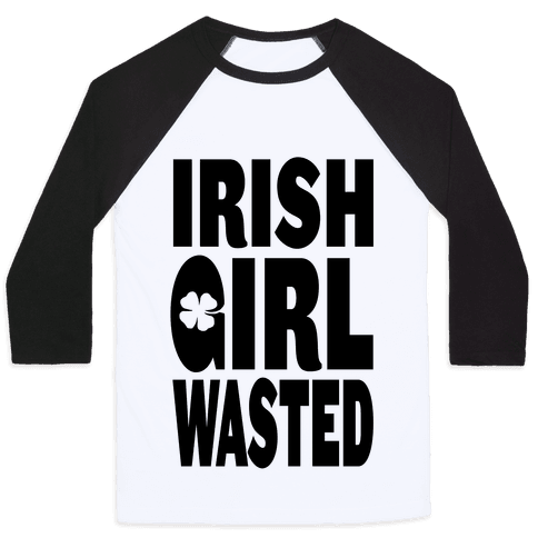 Irish Girl Wasted Baseball Tee