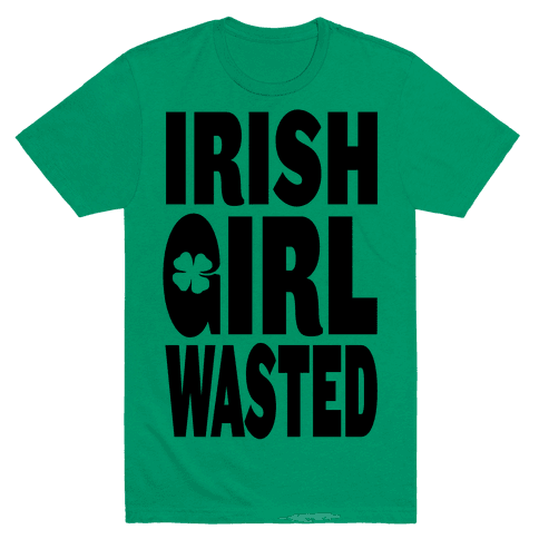 Irish Girl Wasted Mens T-Shirt