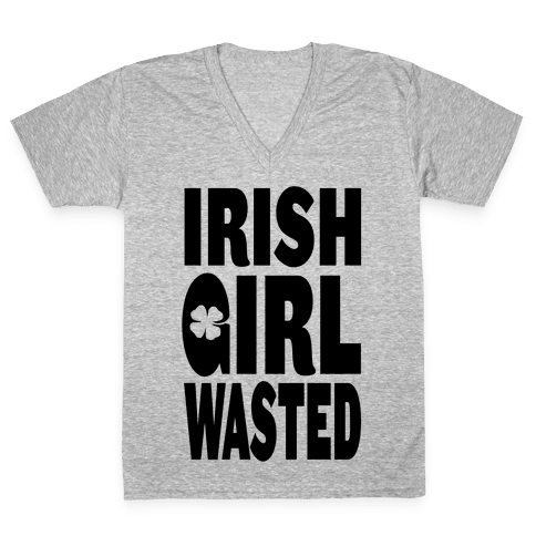 Irish Girl Wasted V-Neck Tee Shirt