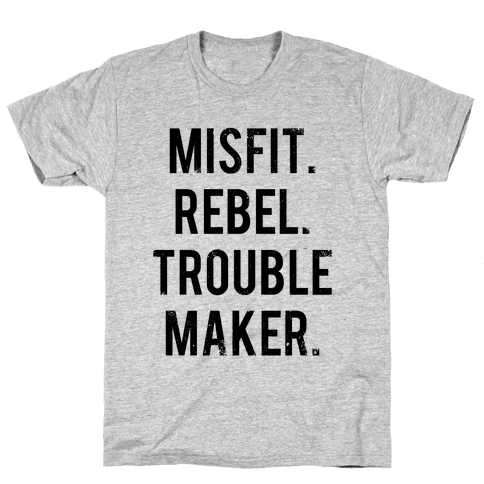 Misfit Rebel Trouble Maker Mens T-Shirt