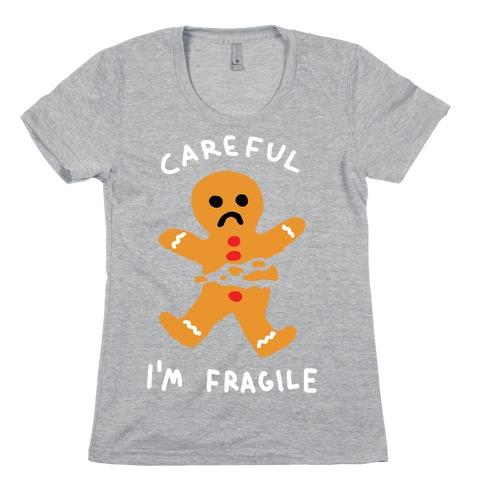 Careful I'm Fragile Gingerbread Man Womens T-Shirt