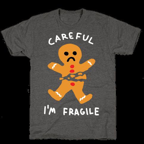 Careful I'm Fragile Gingerbread Man Mens/Unisex T-Shirt