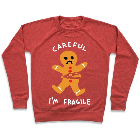 Careful I'm Fragile Gingerbread Man Pullover