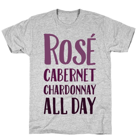 Rose Cabernet Chardonnay All Day T-Shirt