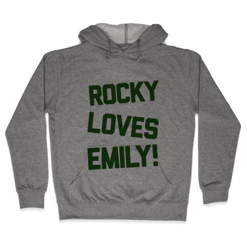 Rocky Loves Emily  Hooded Sweatshirt