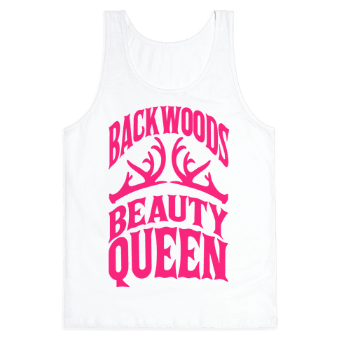 Backwoods Beauty Queen  Tank Top