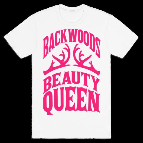 Backwoods Beauty Queen  Mens T-Shirt