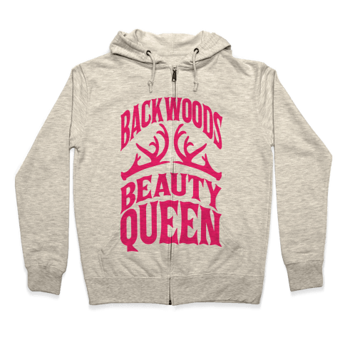 Backwoods Beauty Queen  Zip Hoodie