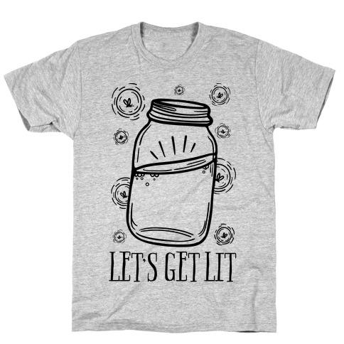 Let's Get Lit T-Shirt