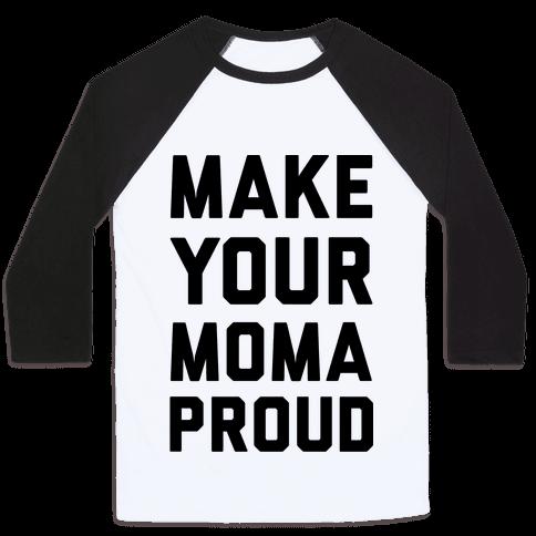 Make Your Mama Proud Baseball Tee