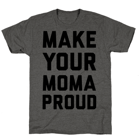 Make Your Mama Proud