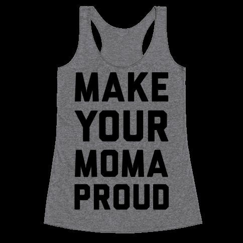 Make Your Mama Proud Racerback Tank Top