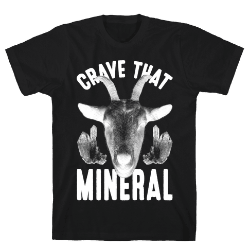 Crave That Mineral Mens T-Shirt