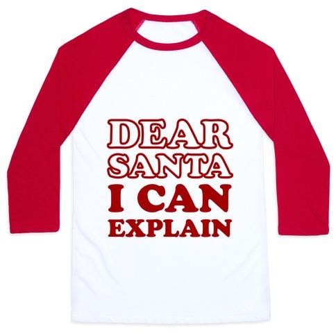 65075d417 Dear Santa I Can Explain Baseball Tee | LookHUMAN