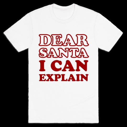 Dear Santa I Can Explain Mens T-Shirt