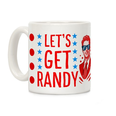 Let's Get Randy (Rand Paul) Coffee Mug