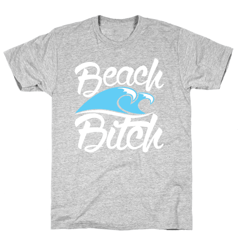 Beach Bitch Mens T-Shirt