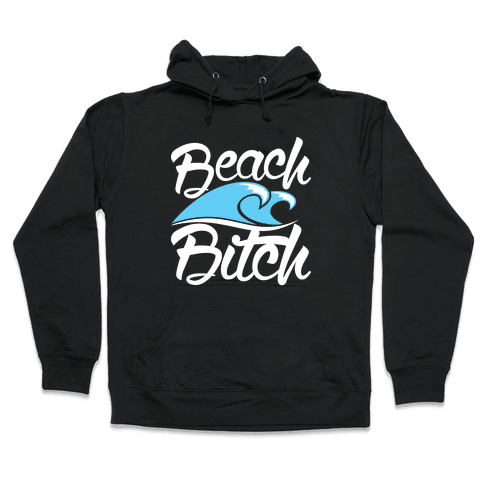 Beach Bitch Hooded Sweatshirt