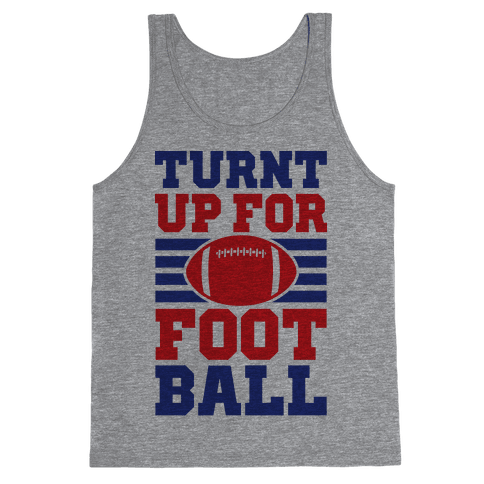 Turnt Up For Football Tank Top