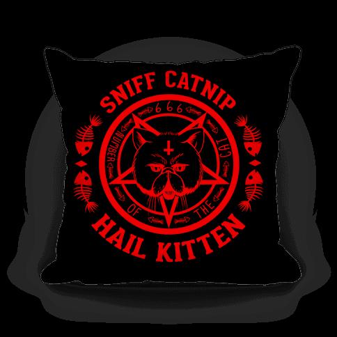 Sniff Catnip. Hail Kitten.