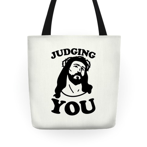 Judging You Jesus Tote