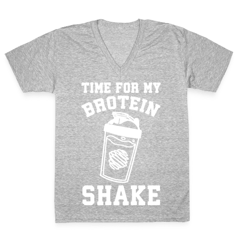 Time For My Brotein Shake V-Neck Tee Shirt