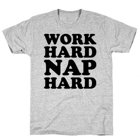 Work Hard Nap Hard Mens T-Shirt