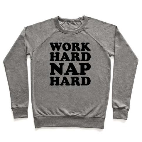 Work Hard Nap Hard Pullover