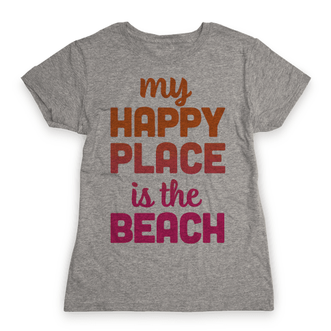 My Happy Place Is The Beach Womens T-Shirt