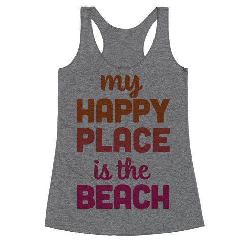 My Happy Place Is The Beach Racerback Tank Top