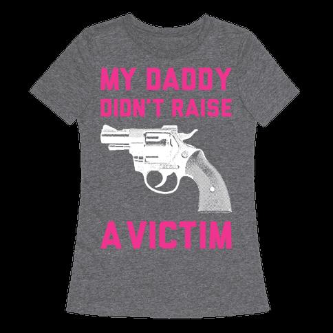 Daddy Didn't Raise A Victim