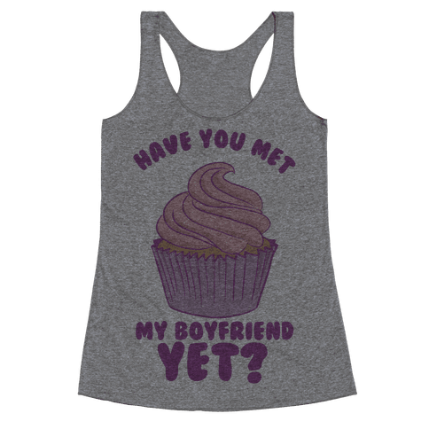 Have You Met My Boyfriend Yet? Racerback Tank Top