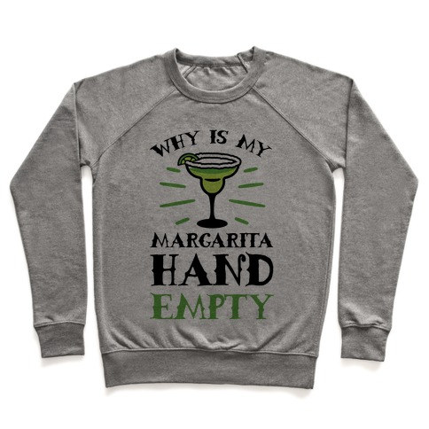 Why Is My Margarita Hand Empty Pullover
