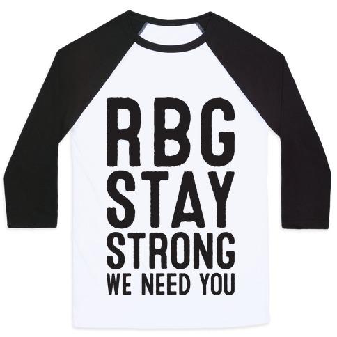RBG Stay Strong! Baseball Tee